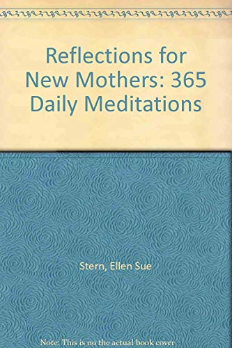 Reflections for New Mothers: 365 Daily Meditations (0881663980) by Ellen Sue Stern