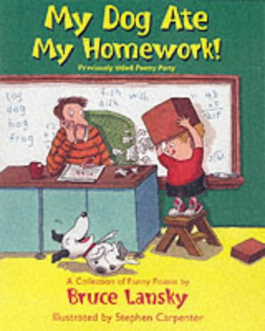 My Dog Ate My Homework: A Collection of Funny Poems (9780881664065) by Bruce Lansky