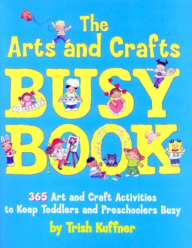 9780881664348: The Arts and Crafts Busy Book: 365 Art and Craft Activities to Keep Toddlers and Preschoolers Busy