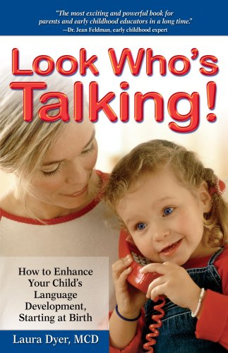 9780881664652: Look Who's Talking: How to Enhance Your Child's Language Development, Starting at Birth