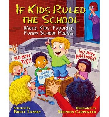 If Kids Ruled the School: More Kids