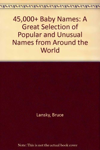 9780881664782: 45,000+ Baby Names: Forty-five Thousand Plus Baby Names