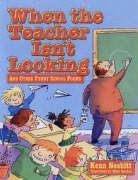 9780881664898: When The Teacher Isn't Looking: And Other Funny School Poems