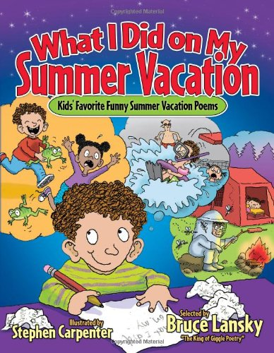 What I Did on My Summer Vacation Kids' Favorite Funny Poems about Summer Vacation
