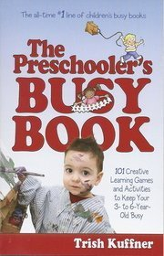 9780881665611: The Preschooler's Busy Book, 2010 Edition, Paperback, 101 Creative Learning Games