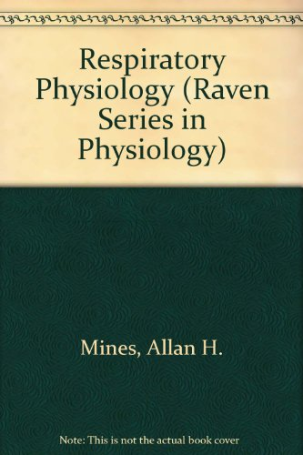 Respiratory Physiology (Raven Series in Physiology): Allan H. Mines