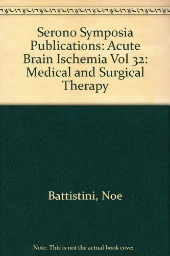 Acute Brain Ischemia: Medical and Surgical Therapy: Battistini, Noe; Fiorani,