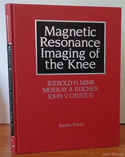 Magnetic Resonance Imaging of the Knee: Jerrold H. Mink,