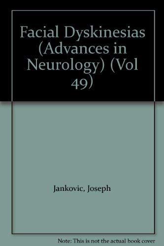 Facial Dyskinesias (Advances in Neurology) (Vol 49): Joseph Jankovic