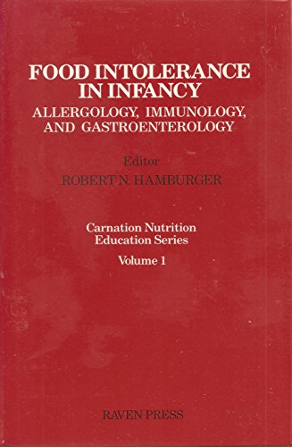 9780881675450: Food Intolerance in Infancy: Allergology, Immunology, and Gastroenterology (Carnation Nutrition Education Series)