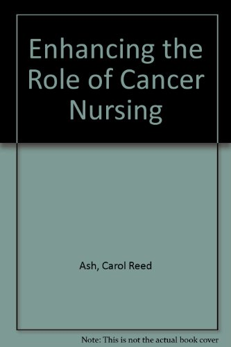 Enhancing the Role of Cancer Nursing: Carol Reed Ash;