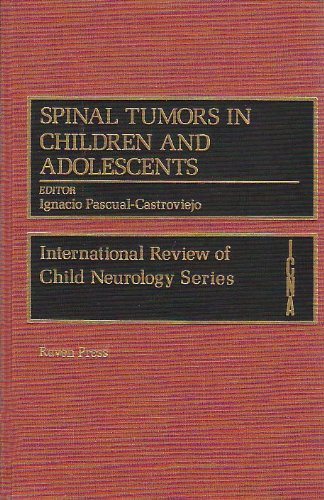 9780881675764: Spinal Tumors in Children and Adolescents (The International Review of Child Neurology)
