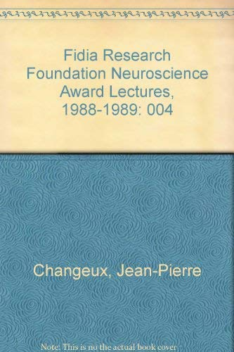 Fidia Research Foundation Neuroscience Award Lectures, 1988-1989 (9780881676594) by Changeux, Jean-Pierre; Llinas, Rodolfo R.; Purves, Dale; Bloom, Floyd E.