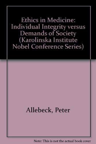 9780881676600: Ethics in Medicine: Individual Integrity Versus Demands of Society (Karolinska Institute Nobel Conference Series)