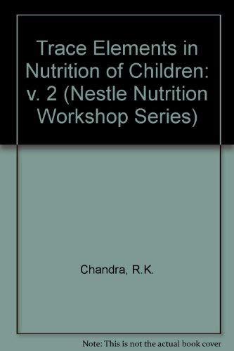 Trace Elements in Nutrition of Children II.: Kumar Chandra, Ranjit