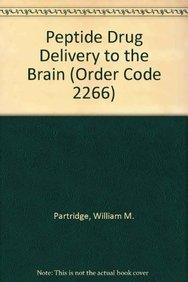 Peptide Drug Delivery to the Brain (Order Code 2266): Pardridge, William M.