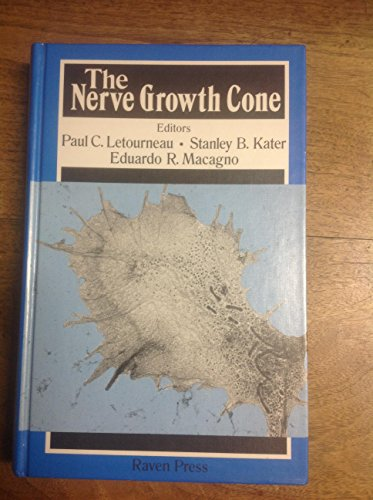 The Nerve Growth Cone: Letourneau, Paul C., Kater, Stanley B.
