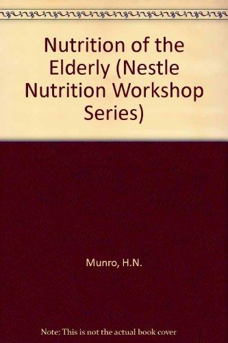 Nutrition of the Elderly (Nestle Nutrition Workshop Series: Pediatric Program): Munro, Hamish