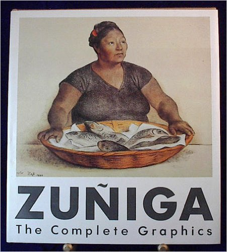 Zuniga : the Complete Graphics, 1972-1984: Zuniga, Francisco (1912-). Text by Jerry Brewster. ...