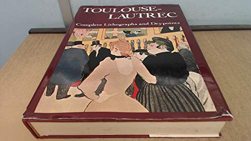 Toulouse-Lautrec : Complete Lithographs and Drypoints