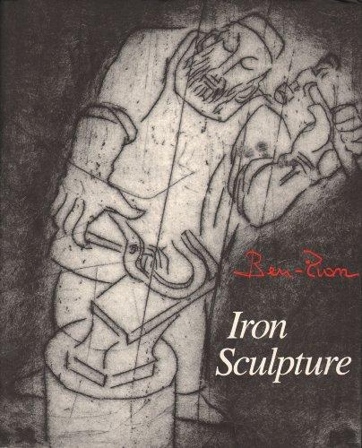 Ben-Zion: Iron Sculpture. Edited by Lillian Dubin and Tabita Shalem: Ben-Zion