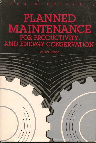 Planned maintenance for productivity and energy conservation: Criswell, John W