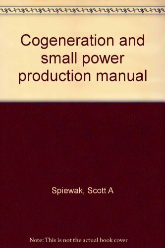 9780881730524: Cogeneration and small power production manual