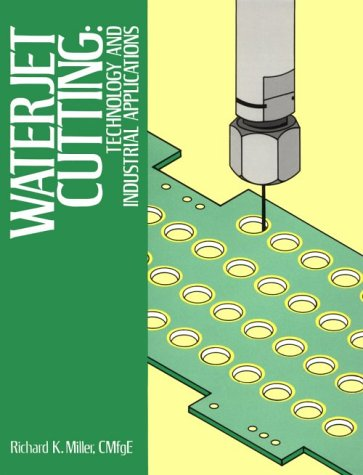 9780881730685: Waterjet Cutting: Technology and Industrial Applications