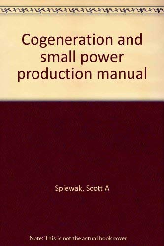 9780881731095: Cogeneration and small power production manual
