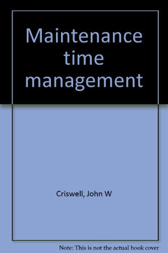 Maintenance time management: Criswell, John W