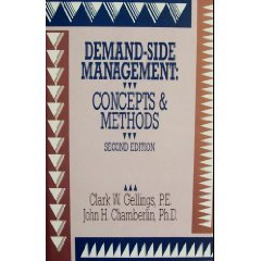Demand-Side Management: Concepts and Methods: Gellings, C. W.; Chamberlin, John H.