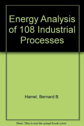 Energy Analysis of 108 Industrial Processes: Brown, Harry;Hamel, Bernard B.;Hedman, Bruce A.;Koluch...