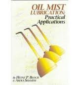 9780881732566: Oil Mist Lubrication: Practical Applications