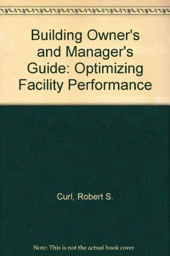Building Owner's and Managers Guide: Optimizing Facility Performance