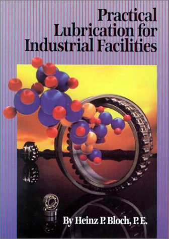 9780881732962: Practical Lubrication for Industrial Facilities