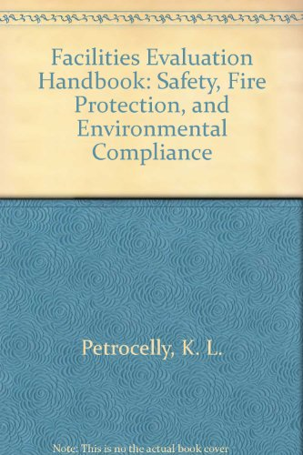 9780881733228: Facilities Evaluation Handbook: Safety, Fire Protection, and Environmental Compliance