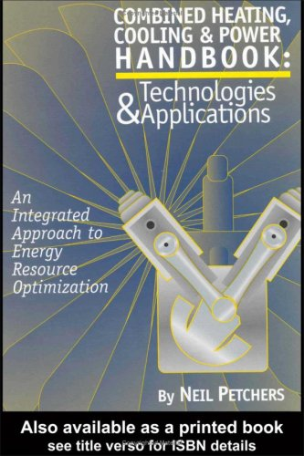 9780881733495: Combined Heating, Cooling & Power Handbook: Technologies & Applications : An Integrated Approach to Energy Conservation