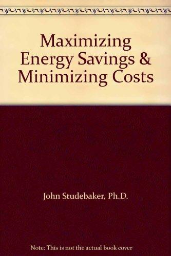 9780881733921: Maximizing Energy Savings & Minimizing Costs
