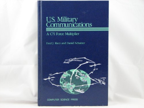 U. S. Military Communications: A C3I Force: Ricci, Fred J.,
