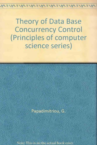 The Theory of Database Concurrency Control: Papadimitriou, Christos
