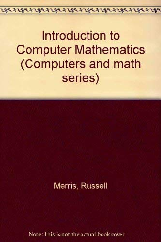 9780881750836: Introduction to Computer Mathematics (Computers and math series)