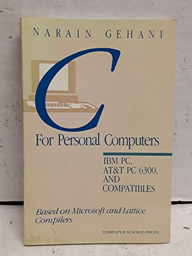 9780881751116: C. for Personal Computers: I.B.M. P.C., A.T.& T. P.C.6300 and Compatibles, Based on Microsoft and Lattice Compilers