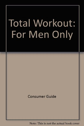 Total Workout: For Men Only: Consumer Guide