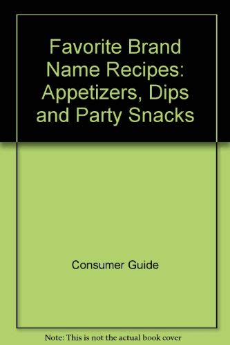 9780881762358: Favorite Brand Name Recipes: Appetizers, Dips and Party Snacks