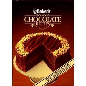 9780881763324: Baker's Book of Chocolate Riches: Plus Coconut Section