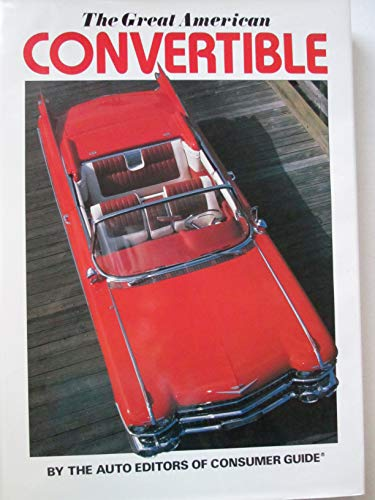 The Great American Convertible (0881763381) by The Auto Editors of Consumer Guide