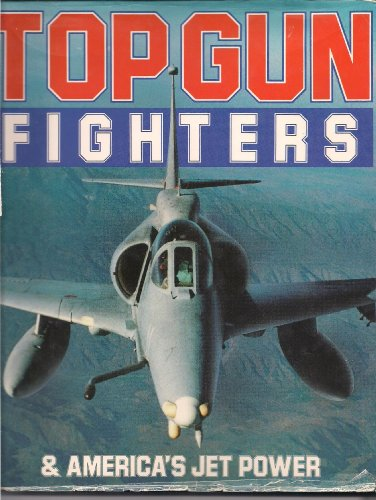 9780881764369: Top Gun Fighters and America's Jet Power
