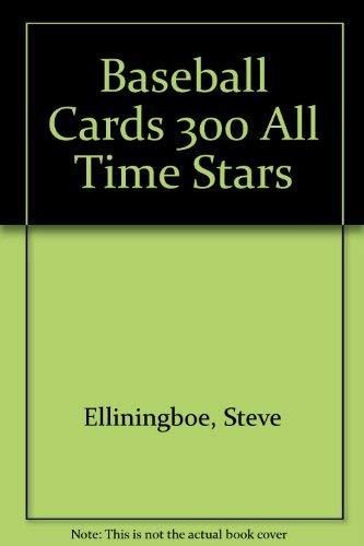 9780881764383: Baseball Cards 300 All Time Stars