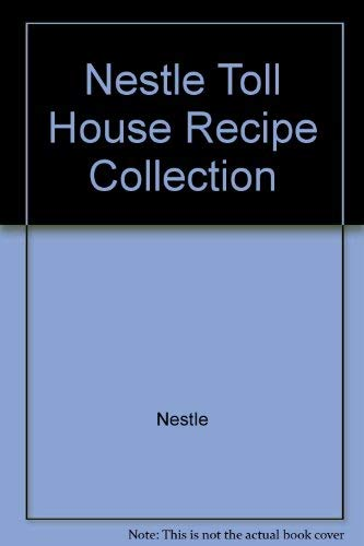9780881764437: Nestle Toll House Recipe Collection