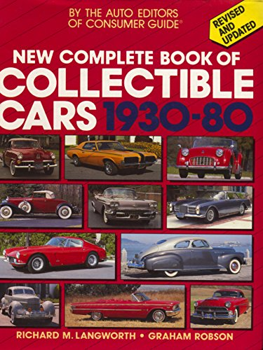 New Complete Book of Collectible Cars, 1930-80: Langworth, Richard M.;Robson, Graham